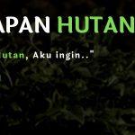 Press Release Harapan Hutan: Jika Jadi Hutan, Aku Ingin…